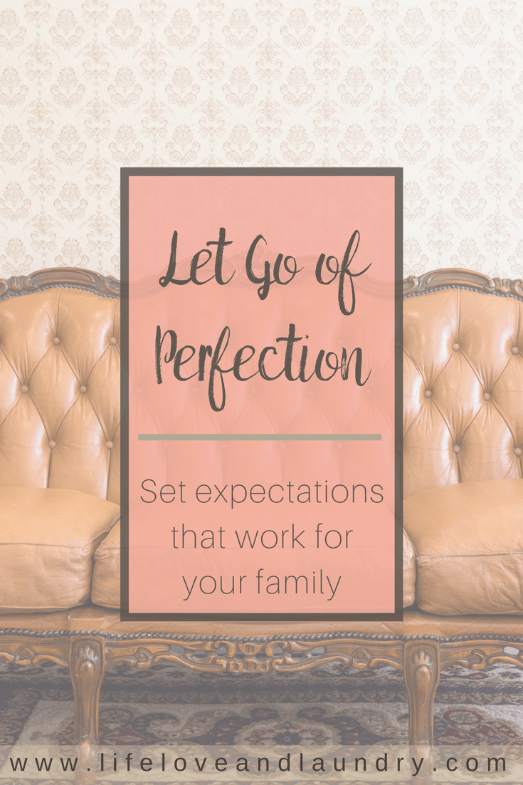 Let Go of Perfection | Set Expectations that Work for Your Family