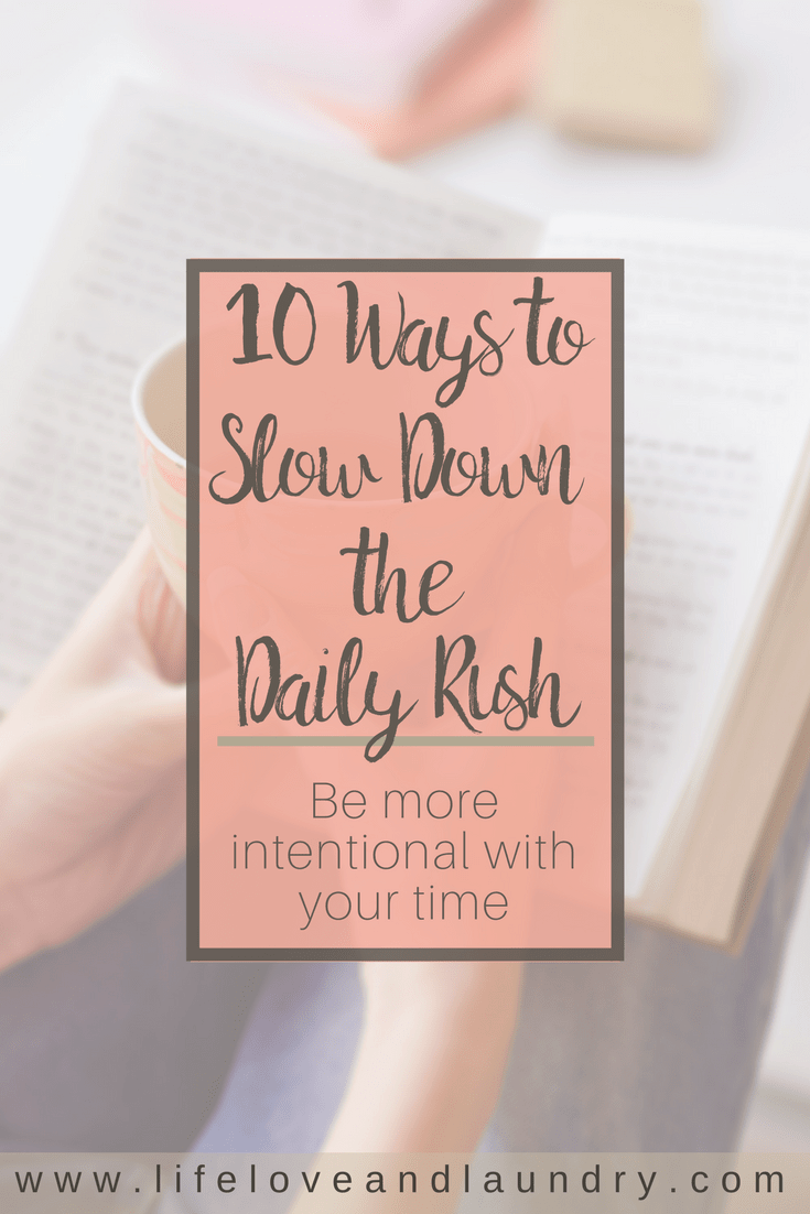 10 Ways to Slow Down the Daily Rush-min