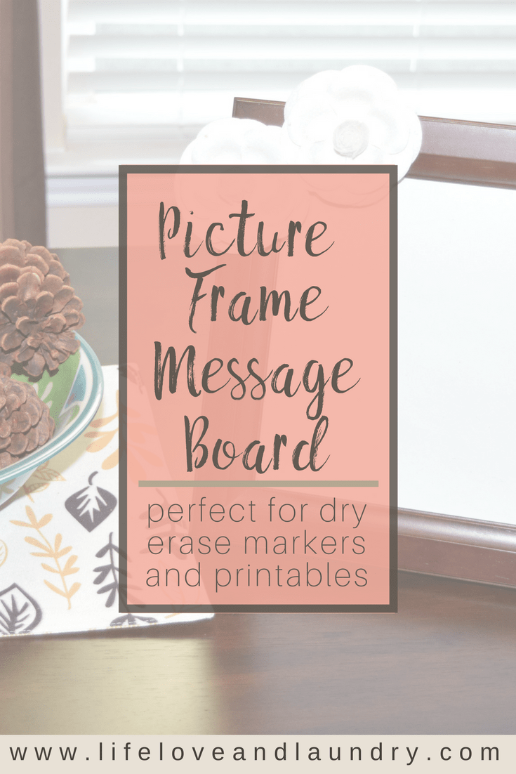 Picture Frame Message Board | perfect for dry erase markers and printables