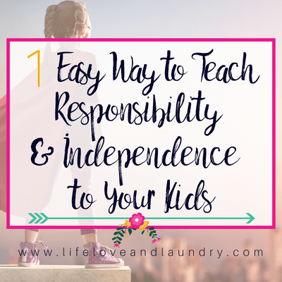 1 Easy Way to Teach Responsibility & Independence to Your Kids