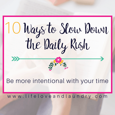 10 Ways to Slow Down the Daily Rush