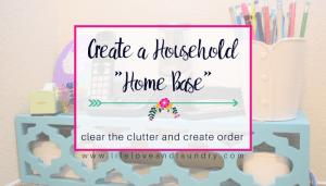 "Create a Household ""Home Base"""