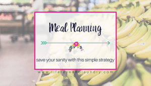 Meal Planning: a sanity saving strategy