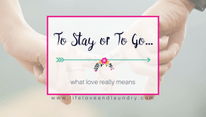 To Stay or To Go….